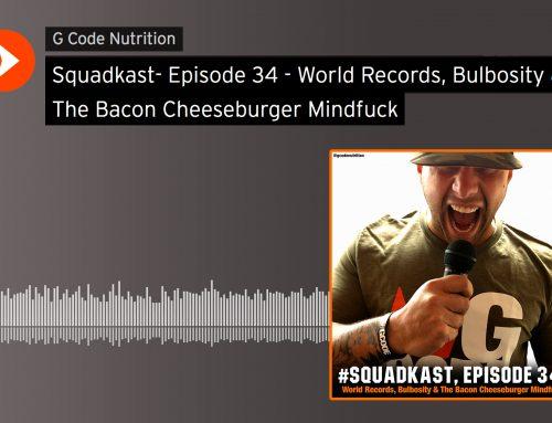 Squadkast- Episode 34 – World Records, Bulbosity & The Bacon Cheeseburger Mindfuck