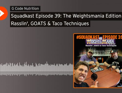 Squadkast Episode 39: The Weightsmania Edition – Rasslin', GOATS & Taco Techniques