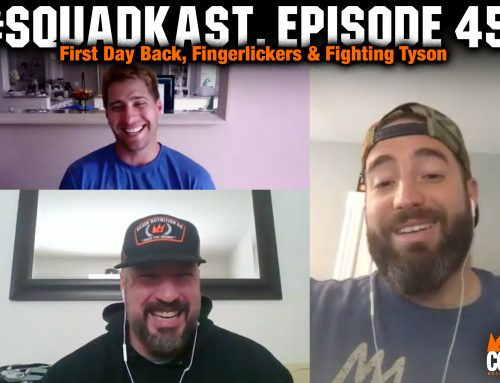 Squadkast Episode 45 – First Day Back, Fingerlickers & Fighting Tyson