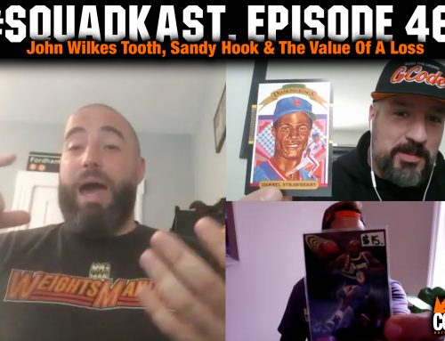Squadkast Episode 46 – John Wilkes Tooth, Sandy Hook & The Value Of A Loss