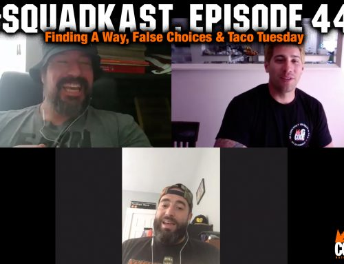 Squadkast Episode 44 – Finding A Way, False Choices & Taco Tuesday
